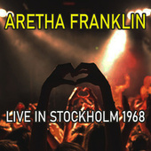 Live in Stockholm 1968 (Live) by Aretha Franklin
