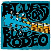 Blue Road by Blue Rodeo