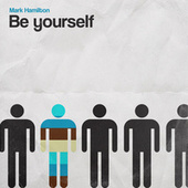 Be Yourself de Mark Hamilton