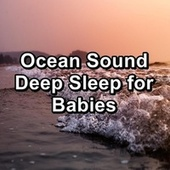 Ocean Sound Deep Sleep for Babies von Sea Waves Sounds