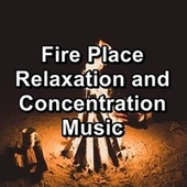 Fire Place Relaxation and Concentration Music by Christmas Hits