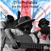 It's My Turn Misses von Trio Franglais