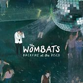Backfire At The Disco de The Wombats