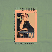 Morning (Eli Brown Remix) by Karen Harding