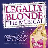 Legally Blonde the Musical (Original Cast Recording) (Recorded Live at the Savoy Theatre, London) by Various Artists