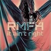 It Ain't Right von Rmfh