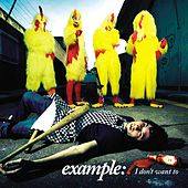 I Don't Want To von Example
