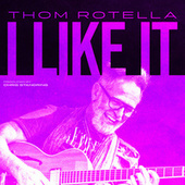 I Llke It by Thom Rotella