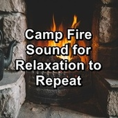 Camp Fire Sound for Relaxation to Repeat by S.P.A