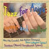 Jazz for Anya Sweet and Mellow von Bob Arthurs