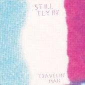 Travelin' Man - Single by Still Flyin'