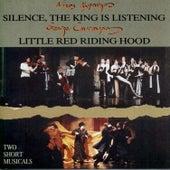 Siopi, o Vassilias Akoui-I Kokkinoskoufitsa/Silence, the King Is Listening-Little Red Riding Hood by Various Artists
