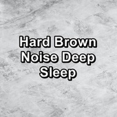 Hard Brown Noise Deep Sleep de White Noise Research (1)