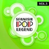 Spanish Pop Legends Vol. 3 by Various Artists