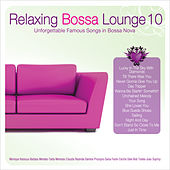 Relaxing Bossa Lounge 10 by Various Artists