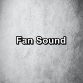 Fan Sound by Sounds for Life