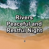 Rivers Peaceful and Restful Night de Baby Music (1)