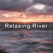 Relaxing River by Massage Music