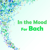 In the Mood for Bach de Johann Sebastian Bach