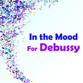 In the Mood for Debussy de Claude Debussy