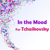 In the Mood for Tchaikovsky von Pyotr Ilyich Tchaikovsky