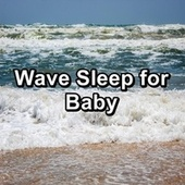 Wave Sleep for Baby by Lullabies for Deep Meditation