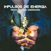 Impulsos de Energía: Recopilación para Despertarse by Various Artists