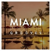 Miami Poolside Grooves, Vol. 18 by Various Artists