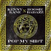 Pop My Shit (feat. Boosie Badazz) (Remix) by Kenny Kane