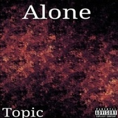 Alone by Topic