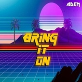 BRING IT ON by Adem