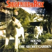 Sound of the Secret Garden by Siegfried & Roy