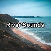 River Sounds by Lullabies for Deep Meditation