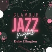 Glamour Jazz Nights with Duke Ellington, Vol. 2 fra Duke Ellington