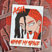 Gimme My Space by Asia
