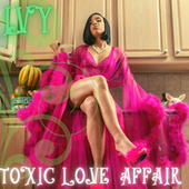 Toxic Love Affair by Ivy