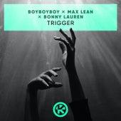 Trigger von BoyBoyBoy