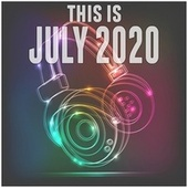 This Is July 2020 de Various Artists