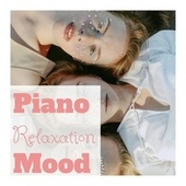 Piano Relaxation Mood von Various Artists