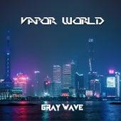 Vapor World di Graywave