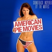 American Pie Movies (Soundtrack Inspired by the Movies) von Various Artists