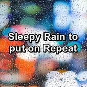 Sleepy Rain to put on Repeat de Sounds Of Nature