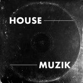 House Muzik by Various Artists