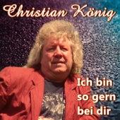Ich bin so gern bei dir von Christian König