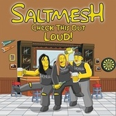 Check This Out, Loud! by Saltmesh