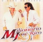 O Dono do Mundo de Milionário e José Rico