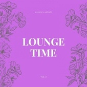 Lounge Time, Vol. 3 by Various Artists