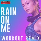 Rain on Me - Single by Power Music Workout