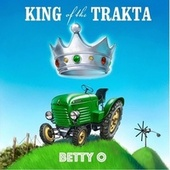 King of the Trakta (Remix) by Betty O