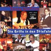 Die Brille in den Stiefeln (1980 bis 2010 - 30 Jahre Live) by Sandy Wolfrum